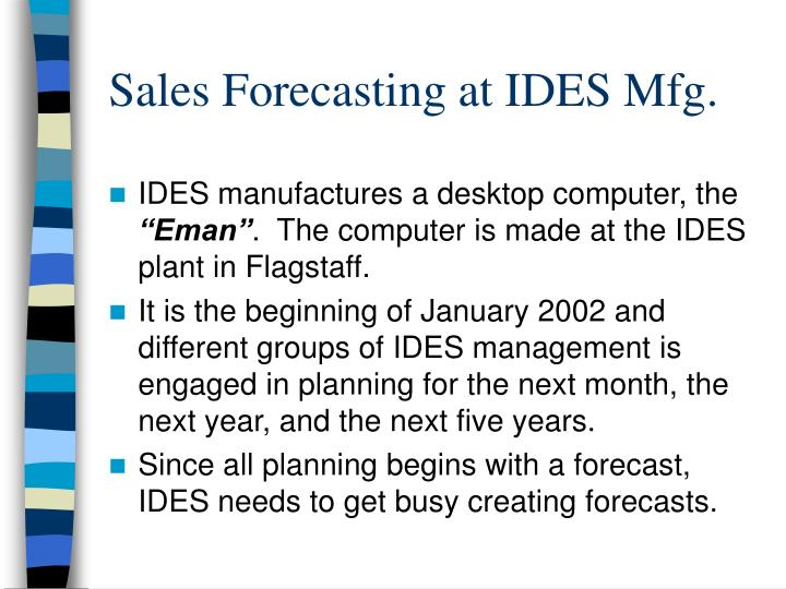 Sales forecasting at ides mfg