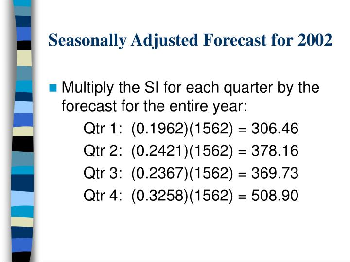 Seasonally Adjusted Forecast for 2002