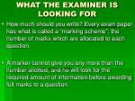 what the examiner is looking for1
