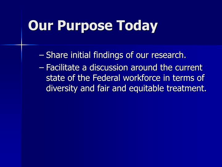 Our purpose today