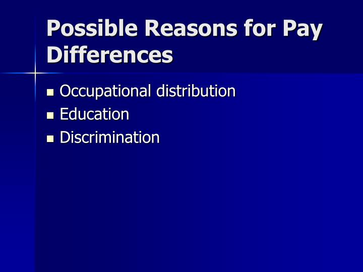 Possible Reasons for Pay Differences