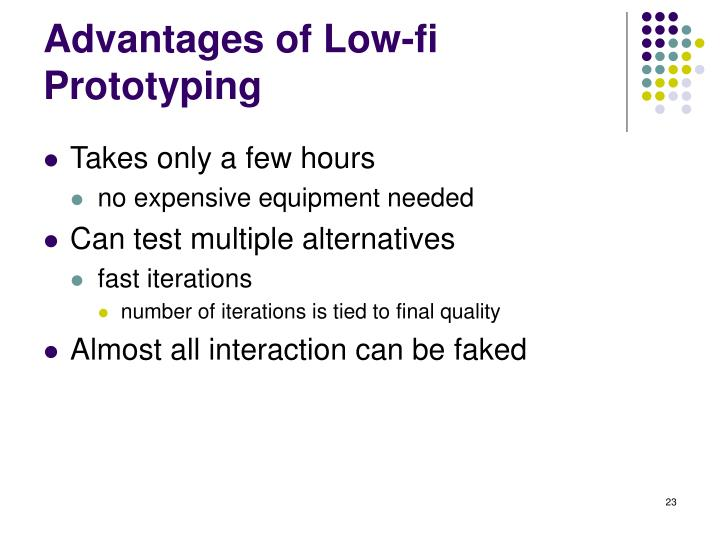 Advantages of Low-fi Prototyping