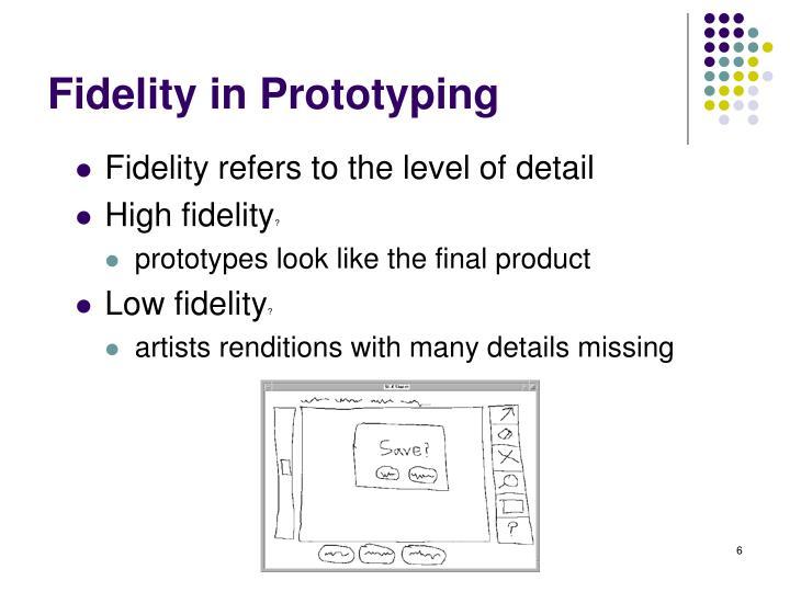 Fidelity in Prototyping
