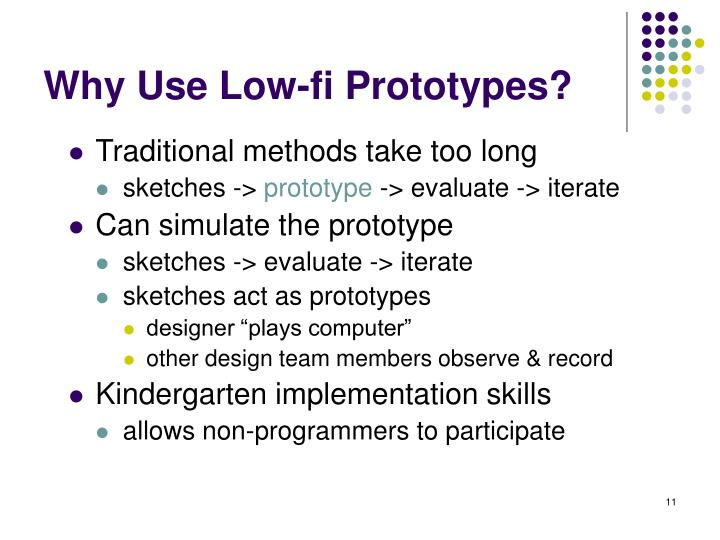 Why Use Low-fi Prototypes?