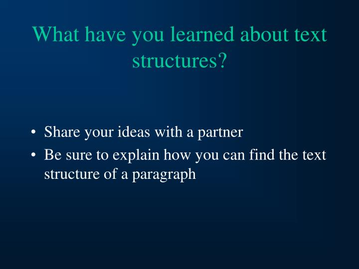 What have you learned about text structures?