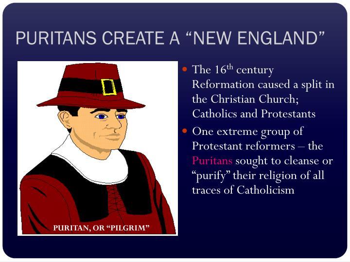 "PURITANS CREATE A ""NEW ENGLAND"""
