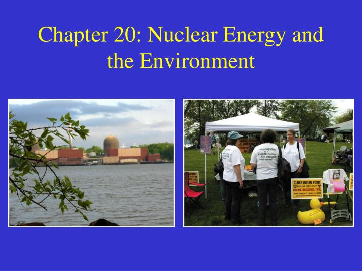 Chapter 20 nuclear energy and the environment