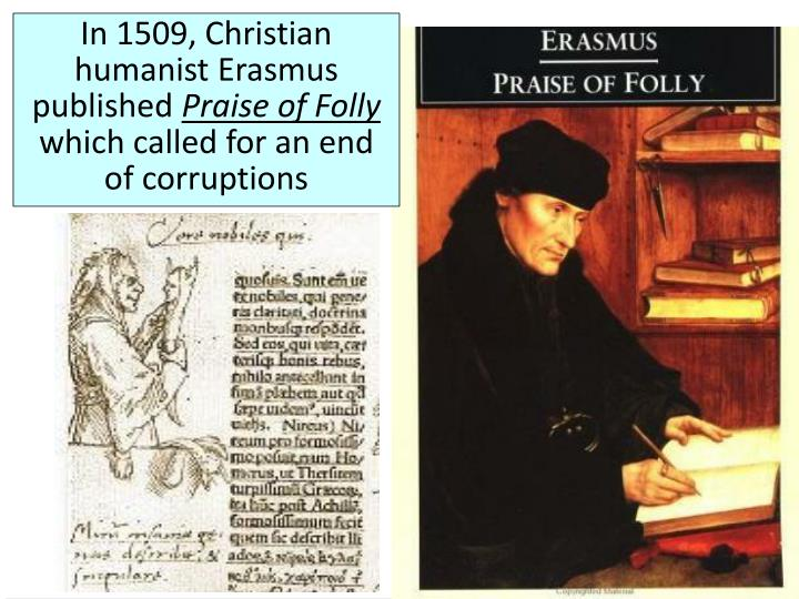 In 1509, Christian humanist Erasmus published