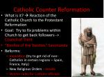 essay catholic counter reformation Free essays from bartleby | in order to understand the counter reformation one must consider the political factors and motivators behind them as well as the.