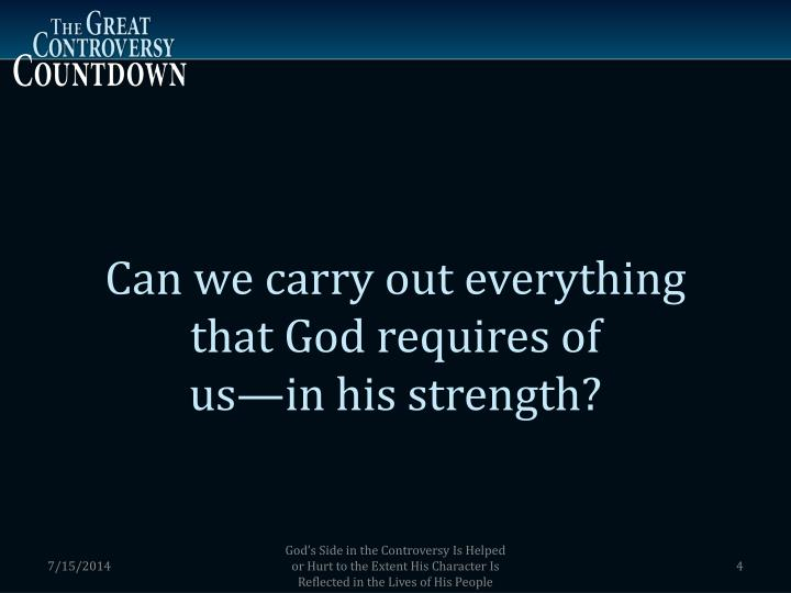 Can we carry out everything