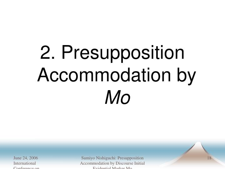 2. Presupposition Accommodation by