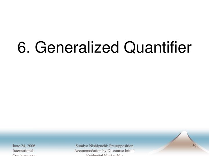 6. Generalized Quantifier