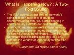 what is happening now a two fold solution3