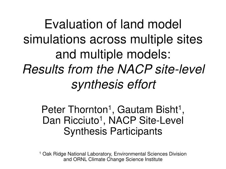 Evaluation of land model simulations across multiple sites and multiple models: