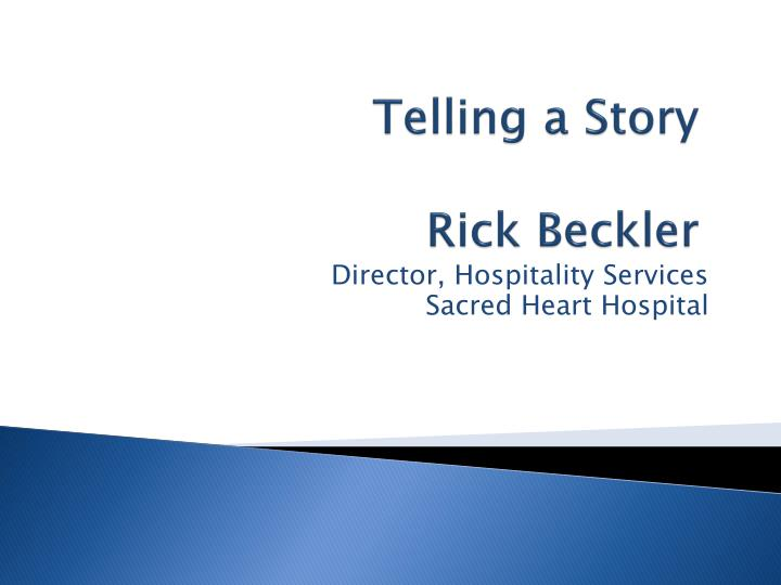 Telling a story rick beckler