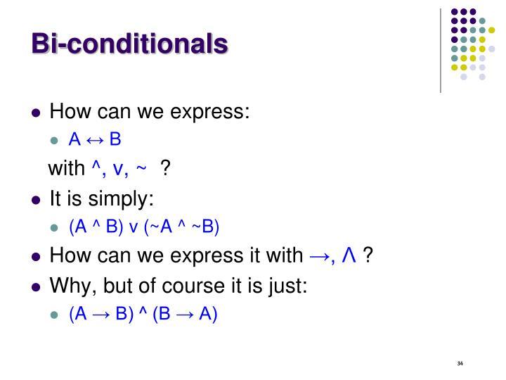 Bi-conditionals