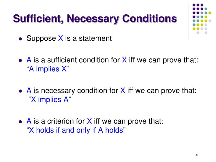 Sufficient, Necessary Conditions