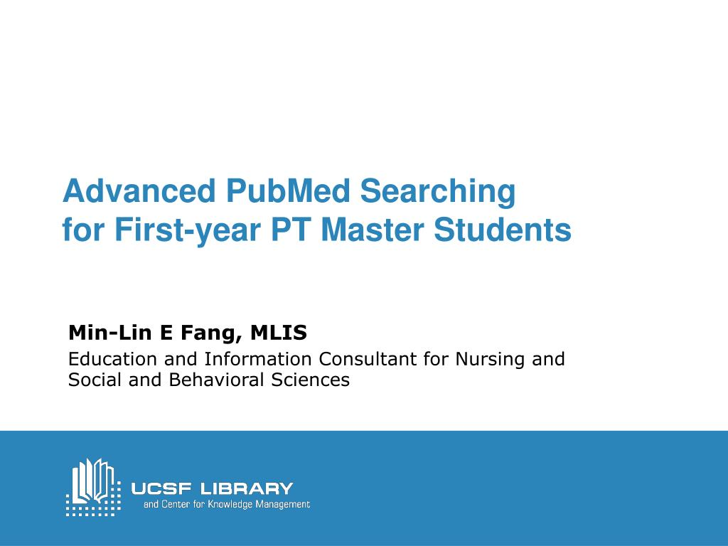 PPT - Advanced PubMed Searching for First-year PT Master Students