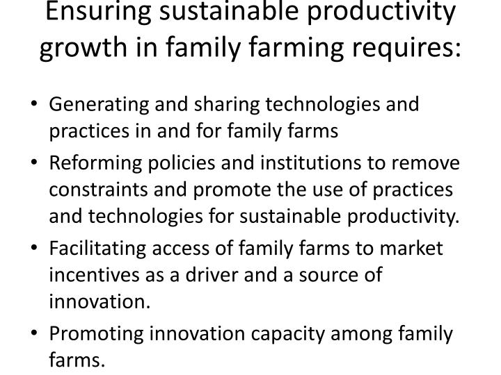 Ensuring sustainable productivity growth in family farming requires: