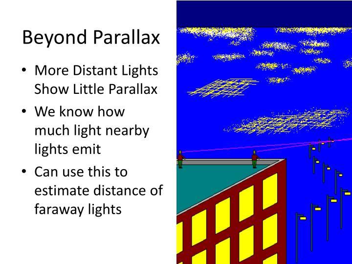 Beyond Parallax