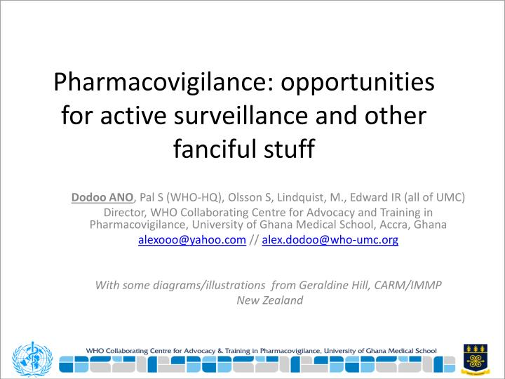 pharmacovigilance opportunities for active surveillance and other fanciful stuff n.