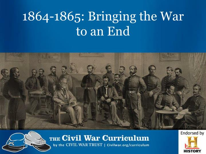 1864 1865 bringing the war to an end n.