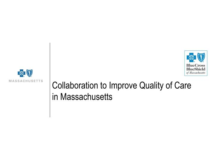 Collaboration to Improve Quality of Care