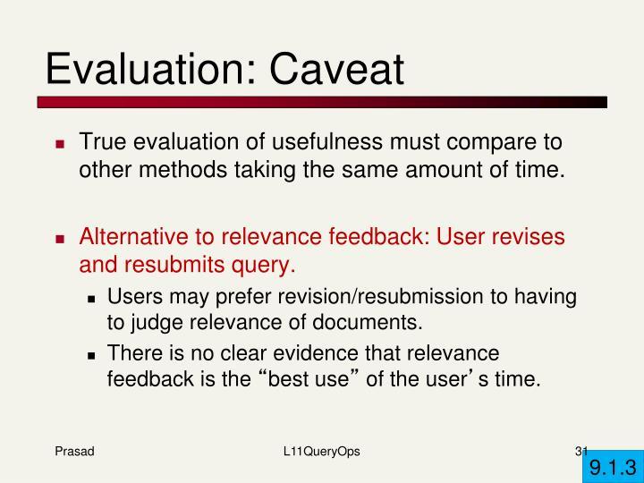 Evaluation: Caveat