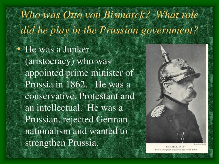 Who was Otto von Bismarck?  What role did he play in the Prussian government?