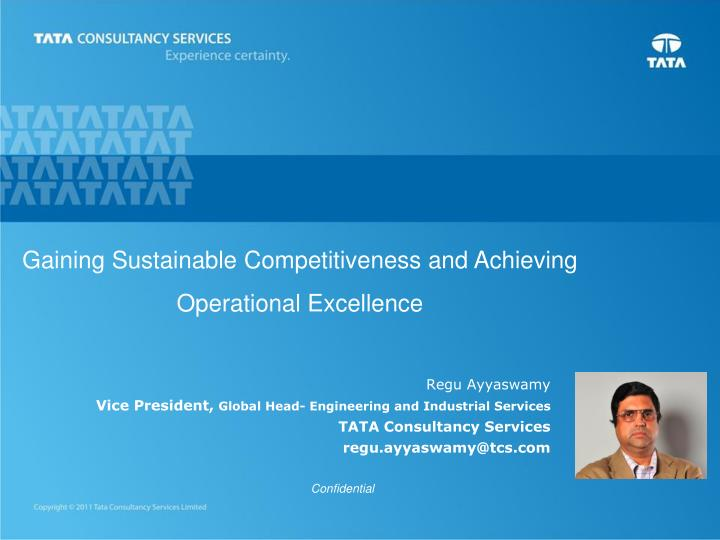 Gaining Sustainable Competitiveness and Achieving Operational Excellence