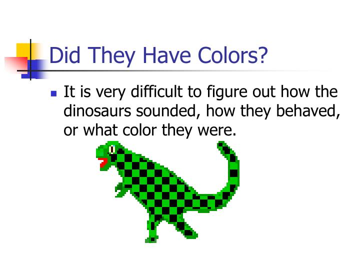 Did They Have Colors?