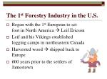 the 1 st forestry industry in the u s