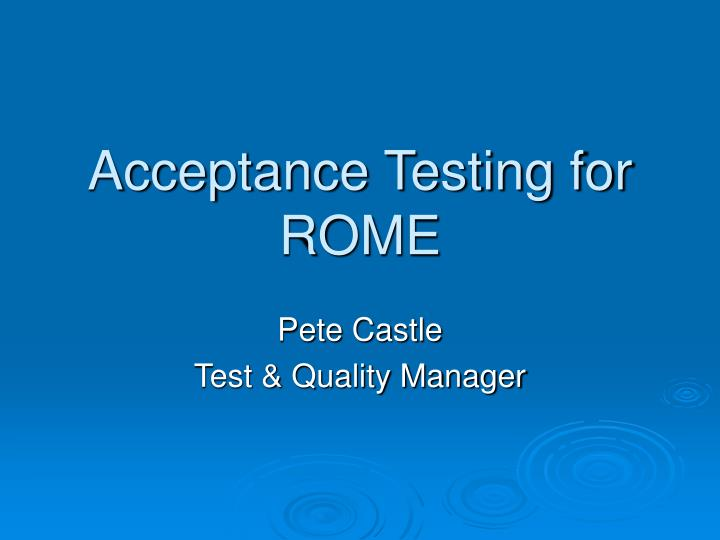 acceptance testing for rome n.