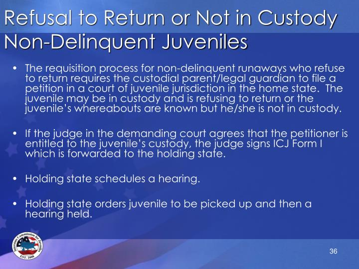 Refusal to Return or Not in Custody Non-Delinquent Juveniles