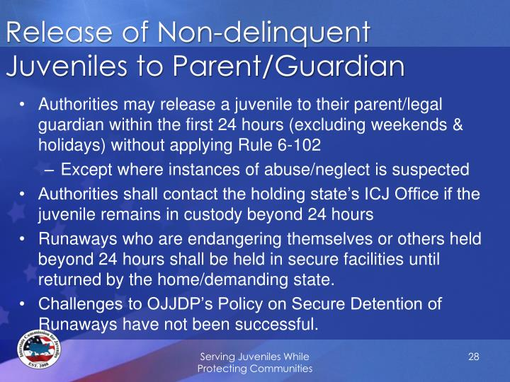 Release of Non-delinquent Juveniles to Parent/Guardian