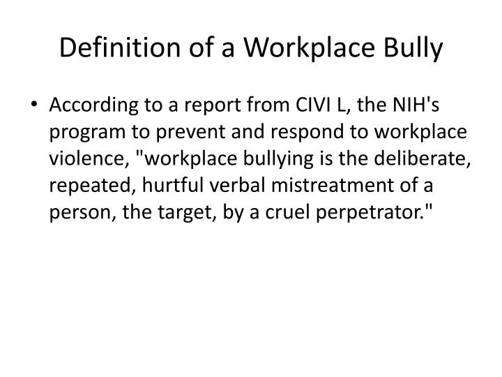 Definition of a Workplace Bully