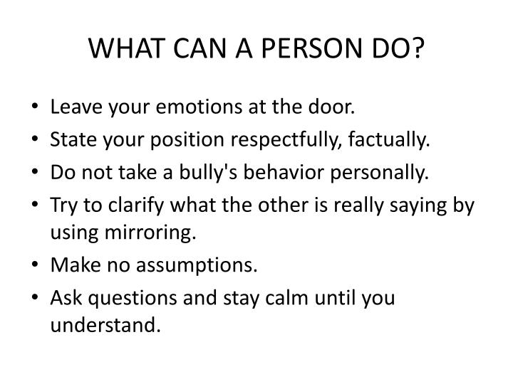 WHAT CAN A PERSON DO?