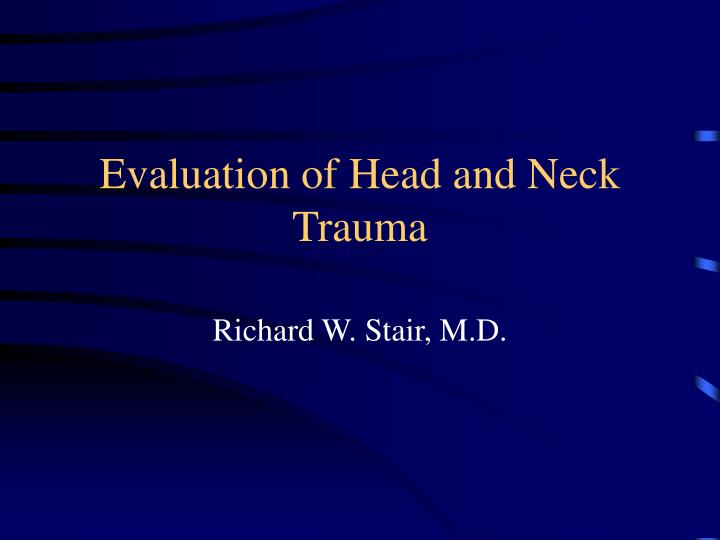 evaluation of head and neck trauma n.