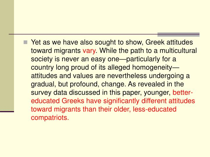 Yet as we have also sought to show, Greek attitudes toward migrants