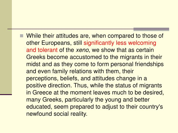 While their attitudes are, when compared to those of other Europeans, still