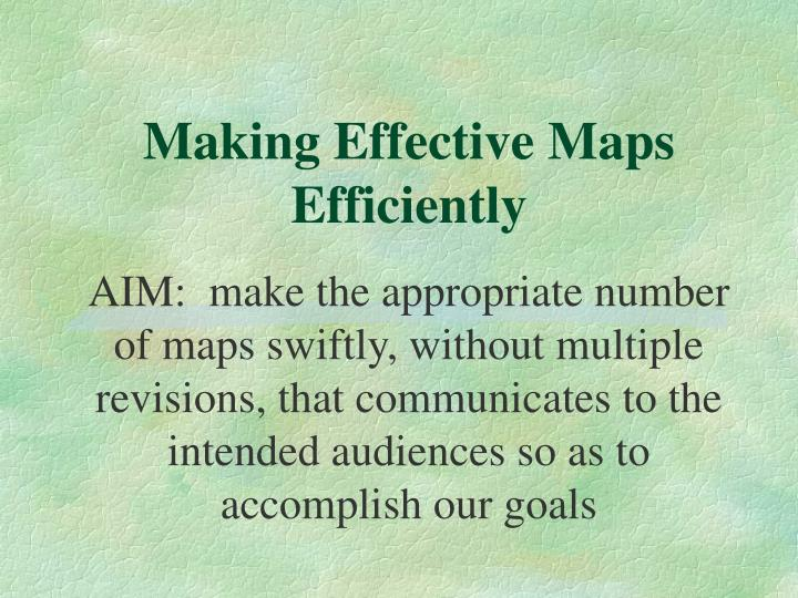 making effective maps efficiently n.