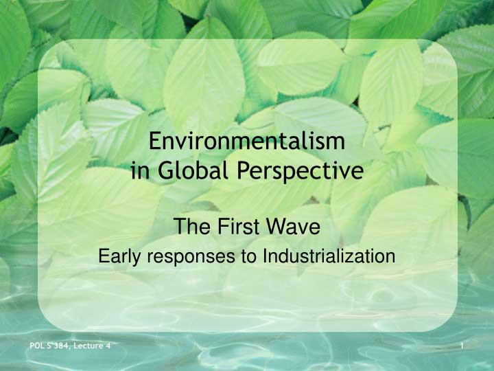 Environmentalism in global perspective