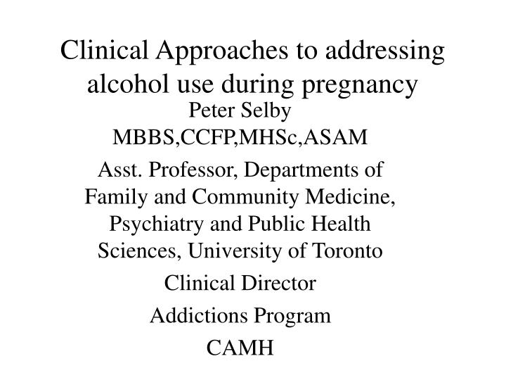 Clinical approaches to addressing alcohol use during pregnancy