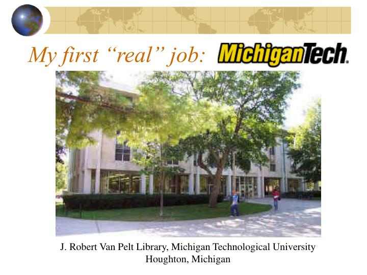 """My first """"real"""" job:"""