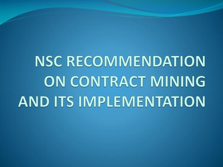 nsc recommendation on contract mining and its implementation