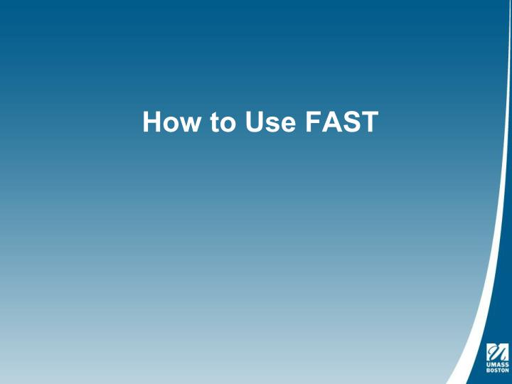 How to Use FAST