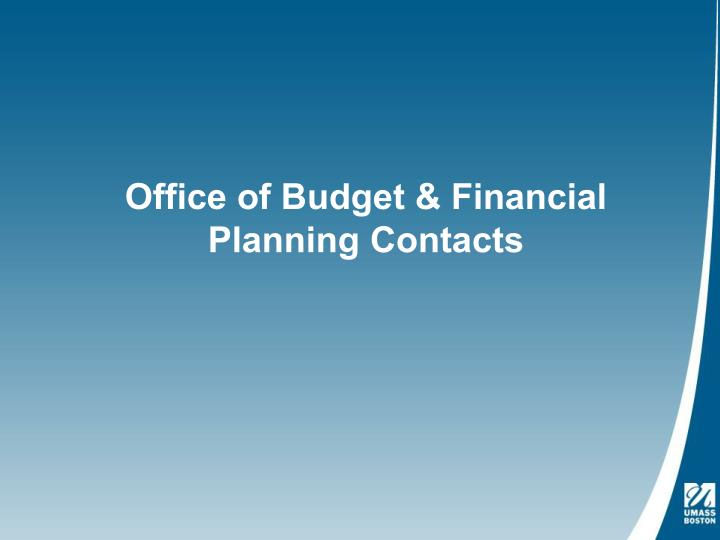 Office of Budget & Financial Planning Contacts