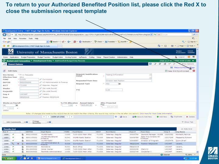 To return to your Authorized Benefited Position list, please click the Red X to close the submission request template