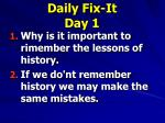daily fix it day 1