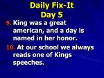 daily fix it day 5